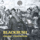 BLACKBUSH | Celtic Chatroom